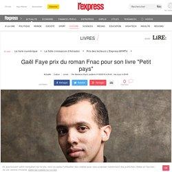 """Gaël Faye prix du roman Fnac pour son livre """"Petit pays"""""""