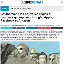 Gafanomics : les nouvelles règles du business qu'imposent Google, Apple, Facebook et Amazon
