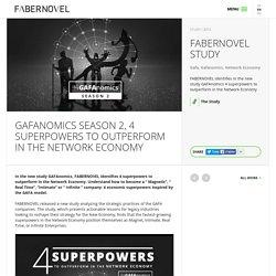 GAFAnomics Saison 2 : 4 supers-pouvoirs pour exceller dans la network economy