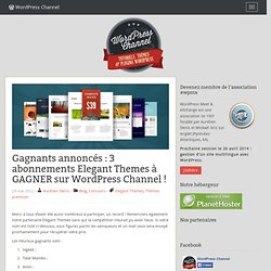 3 abonnements Elegant Themes à GAGNER sur WordPress Channel !