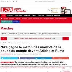 Nike gagne le match des maillots de la coupe... - Dossiers LSA Conso
