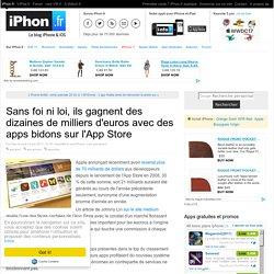 Sans foi ni loi, ils gagnent des dizaines de milliers d'euros avec des apps bidons sur l'App Store - iPhone 7, 6s, iPad et Apple Watch : blog et actu par iPhon.fr