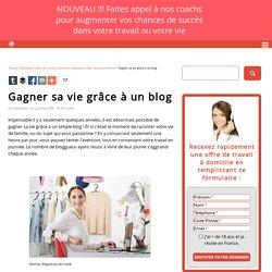 □ Gagner sa vie grâce à un blog - Travail a domicile