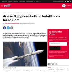 Ariane 6 gagnera-t-elle la bataille des lanceurs ?