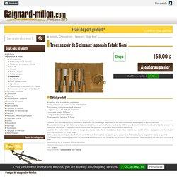 Gaignard Millon - Ciseaux à bois - Japonais - Tataki Nomi - Trousse cuir de 6 ciseaux japonais Tataki Nomi