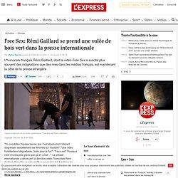 Free Sex: Rémi Gaillard se prend une volée de bois vert dans la presse internationale