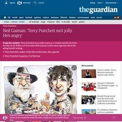 Neil Gaiman: 'Terry Pratchett isn't jolly. He's angry'