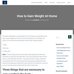 How to Gain Weight At Home – Universal Baba