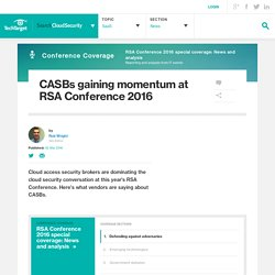 CASBs gaining momentum at RSA Conference 2016