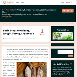 Basic Steps to Gaining Weight Through Ayurveda