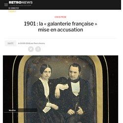 1901: la «galanterie française » mise en accusation