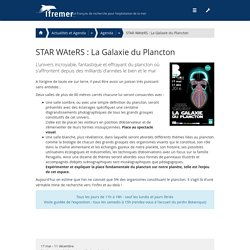 STAR WAteRS : La Galaxie du Plancton - Ifremer