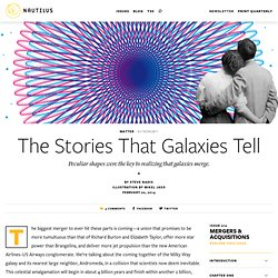 The Stories That Galaxies Tell - Issue 10: Mergers & Acquisitions