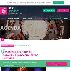 PopSciences Lyon Voyage sur les flots de galaxies, à la découverte de Laniakea