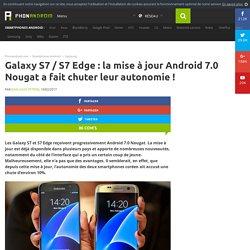 Galaxy S7 / S7 Edge: la mise à jour Android 7.0 Nougat a fait chuter leur autonomie!
