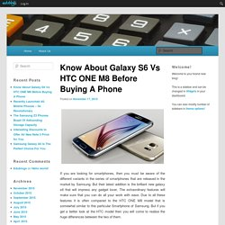 Know About Galaxy S6 Vs HTC ONE M8 Before Buying A Phone