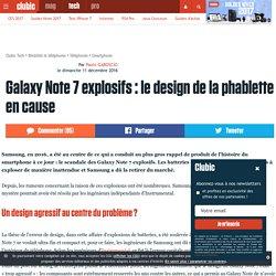 Galaxy Note 7 explosifs: le design de la phablette en cause