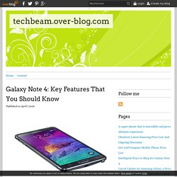Galaxy Note 4: Key Features That You Should Know - techbeam.over-blog.com