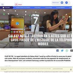 Galaxy Note 7 : retour en 5 actes sur le plus gros fiasco de l'histoire de la téléphonie mobile - LCI