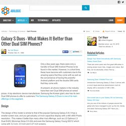 Galaxy S Duos – What Makes It Better than Other Dual SIM Phones?