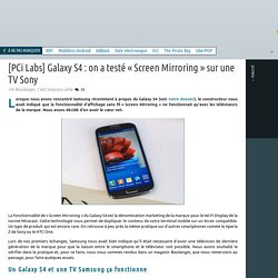 [PCi Labs] Galaxy S4 : on a testé « Screen Mirroring » sur une TV Sony