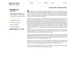 Galerie Hus - Biographie de Hans BELLMER - Biographie détaillée