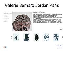 Galerie Bernard Jordan - BOUILLON, François
