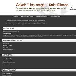 """Galerie """"Une image..."""" Saint-Etienne - Galeries des artistes"""