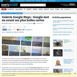 Galerie Google Maps : Google met en avant ses plus belles cartes