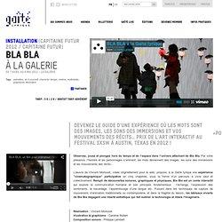 Bla Bla | Installation | Samedi 7 Avril 2012