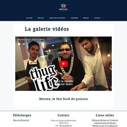 Galerie vidéos du Mersea à Paris