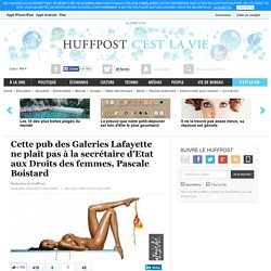 Cette pub des Galeries Lafayette ne plaît pas à la secrétaire d'Etat aux Droits des femmes, Pascale Boistard