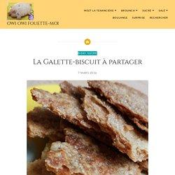 La Galette-biscuit à partager – Owi Owi Fouette-Moi
