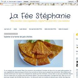 La Fée Stéphanie: Galette à la farine de pois chiches
