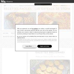 Galettes bretonnes - Recettes faciles - Les gâteaux de Stéph