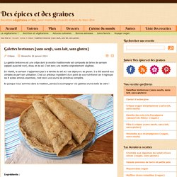 Galettes bretonnes {sans oeufs, sans lait, sans gluten} - Recettes végétales et bio