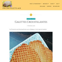 Galettes Croustillantes – Owi Owi Fouette-Moi