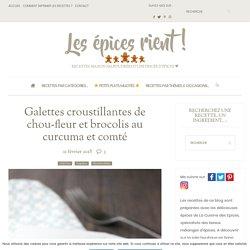 Galettes croustillantes de chou-fleur et brocolis au curcuma et comté