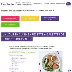 Un jour en cuisine – RECETTE «Galettes de haricots rouges…» - Silver Fourchette