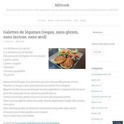 Galettes de légumes (vegan, sans gluten, sans lactose, sans œuf)