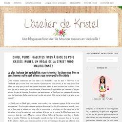 Dholl puris : galettes fines à base de pois cassés jaunes, un régal de la street food mauricienne ! - L'atelier de Kristel