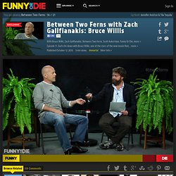 Between Two Ferns with Zach Galifianakis: Bruce Willis from Bruce Willis, Zach Galifianakis, Between Two Ferns, Scott Aukerman, Cha-Ching Pictures, Comedy Deathray, Funny Or Die, BoTown Sound, and BJPorter