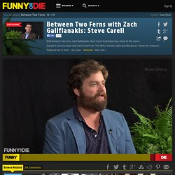 Between Two Ferns with Zach Galifianakis: Steve Carell from Between Two Ferns, Zach Galifianakis, Steve Carell, BJPorter, and Scott Aukerman