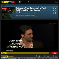 Between Two Ferns with Zach Galifianakis: Jon Hamm from Between Two Ferns, Comedy Deathray, Zach Galifianakis, Jon Hamm, Scott Aukerman, and BJPorter