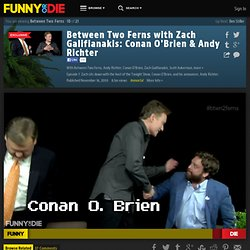 Between Two Ferns with Zach Galifianakis: Conan O'Brien & Andy Richter from Between Two Ferns, Andy Richter, Conan O'Brien, Zach Galifianakis, Comedy Deathray, Scott Aukerman, and BJPorter