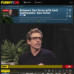 Between Two Ferns with Zach Galifianakis: Ben Stiller from Between Two Ferns, Zach Galifianakis, Comedy Deathray, Ben Stiller, Scott Aukerman, and BJPorter