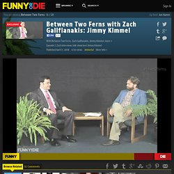 Between Two Ferns with Zach Galifianakis: Jimmy Kimmel from Between Two Ferns, Comedy Deathray, Zach Galifianakis, Jimmy Kimmel, and BJPorter