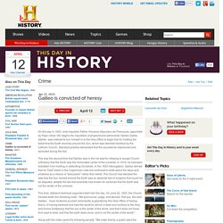 Galileo is convicted of heresy — History.com This Day in History — 4/12/1633