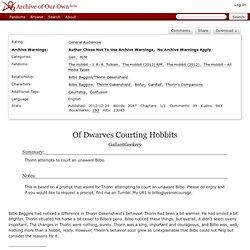 Of Dwarves Courting Hobbits - GallantGeekery - Multifandom