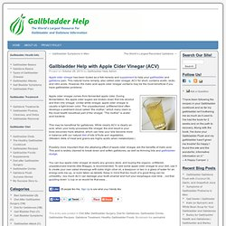 Gallbladder Help with Apple Cider Vinegar (ACV)